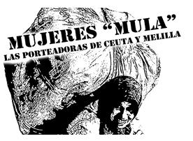 """Esclavitud en España mujeres """"mula"""" porteadoras de Ceuta y Melilla"""