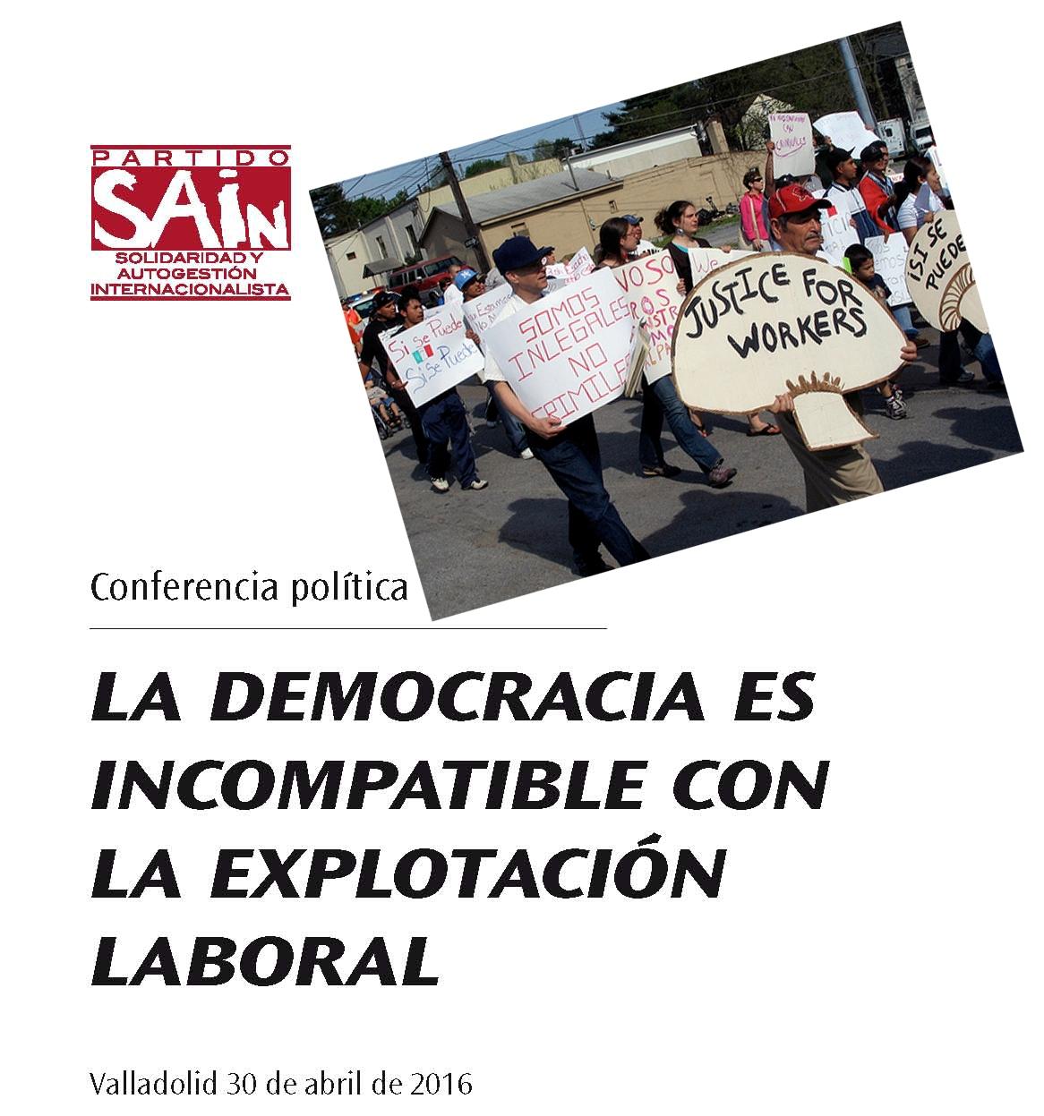 """CONFERENCIA POLÍTICA """"LA DEMOCRACIA ES INCOMPATIBLE CON LA EXPLOTACIÓN LABORAL"""""""