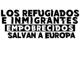 Los refugiados e inmigrantes empobrecidos salvan a Europa