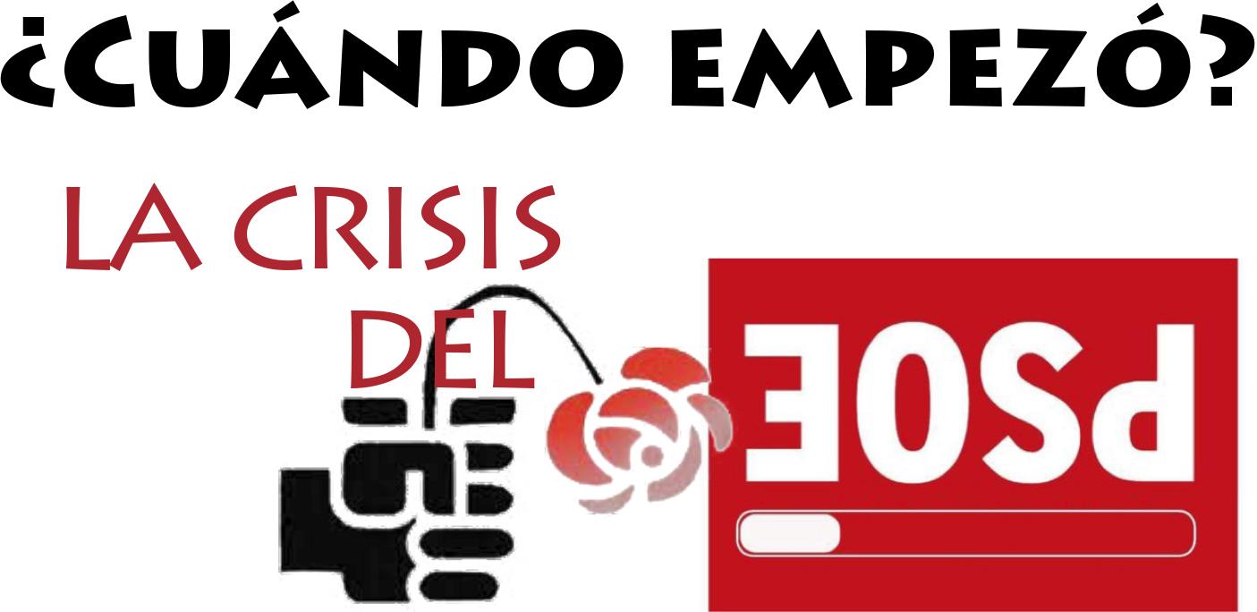 ¿Cuándo empezó la crisis del PSOE?