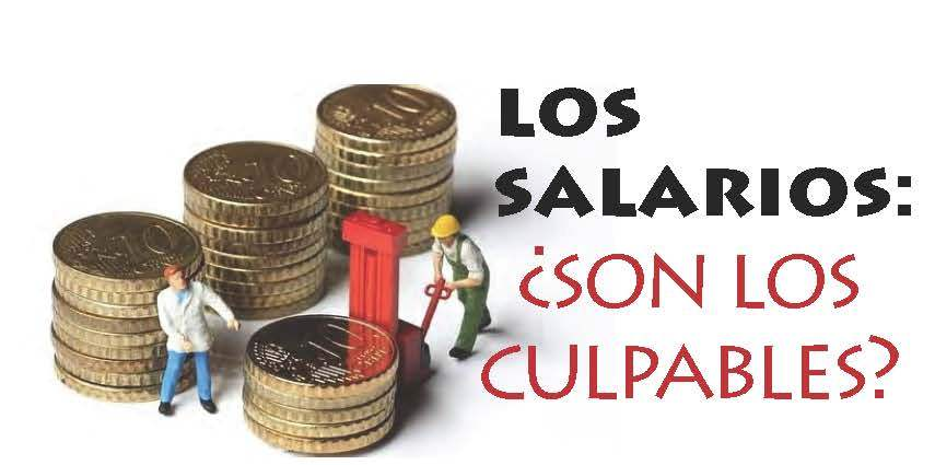 Los salarios: ¿son los culpables?