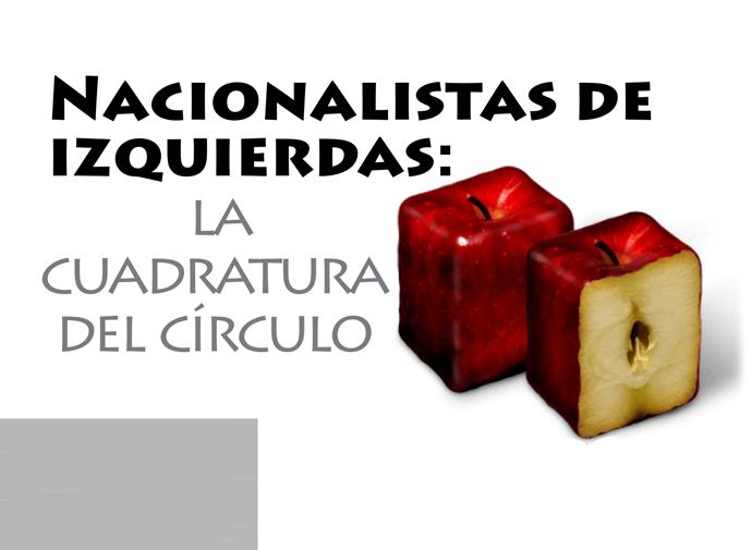 Nacionalistas de izquierdas: la cuadratura del círculo